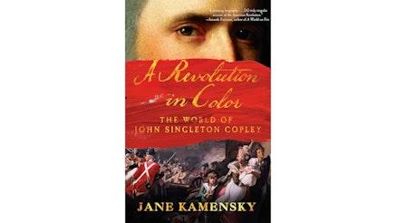 Revolution In Color by Jane Kamensky