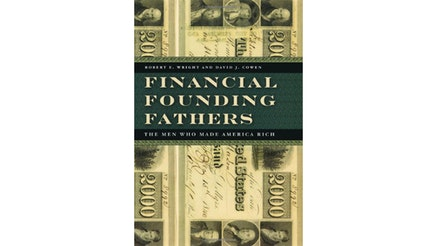 This image depicts the book cover of Financial Founding Fathers: The Men who Made America Rich by Robert Wright and David Cowen.