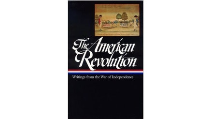 This image depicts the book cover of The American Revolution, Writings from the War of Independence 1775-1783. It is a black cover while the title of the book is written in white. There is a red, white, and blue stripe running horizontally across the book and at the top right corner is a painting of the British Army and the Continental army in the midst of a battle.