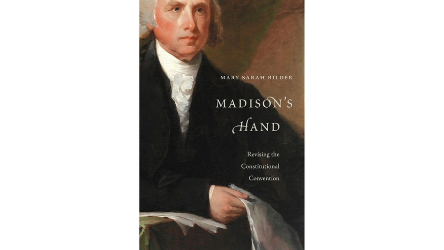 This image depicts the book cover of Madison's Hand: Revising the Constitutional Convention by Mary Sarah Bilder. The text is written in white in front of a painting of James Madison. He is seated and wearing a black and white suit with papers in his right hand. He is gazing to his left.