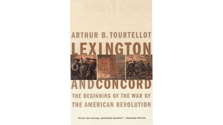 Lexington And Concord by Arthur Tourtellot