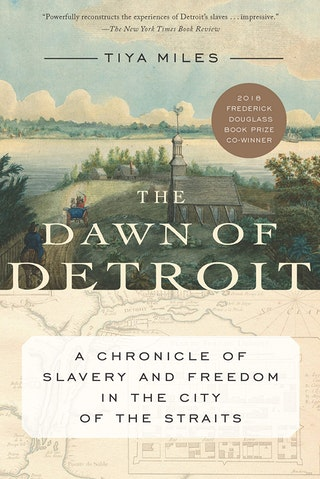 The Dawn of Detroit by Tiya Miles