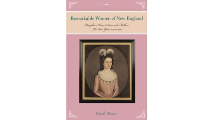 Remarkable Women New England by Carole Owens