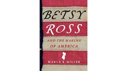 Betsy Ross by Marla R. Miller