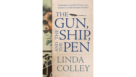 This image depicts the book cover of The Gun, The Ship, and The Pen by Linda Colley. The text of the title is written in large blue letters. There is an illustration, pictures vertically on the left side of the book cover. It shows a sailor, with his back to the viewer, looking out at a ship on fire in the sea.
