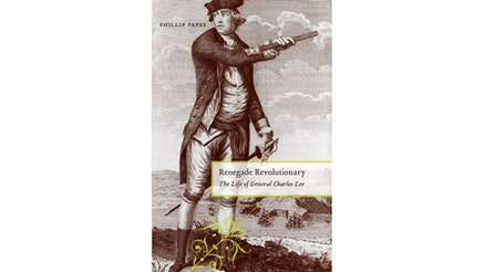 This image depicts the book cover of Renegade Revolutionary: The Life of General Charles Lee by Phillip Papas. The image is a sepia toned image of Charles Lee standing on a hillside. In the background is a body of water and hills. Charles is standing with his body facing the viewer. He is looking over his right over his right should. His left hand rests on the hilt of his sword and he has a stick in his right hand pointing outward toward the body of water.