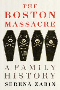 Image 101420 Rtr166 Serena Zabin Boston Massacre Family History Cover