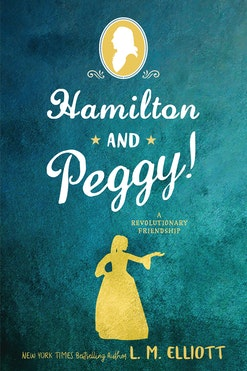 Hamilton and Peggy! A Revolutionary Friendship book cover