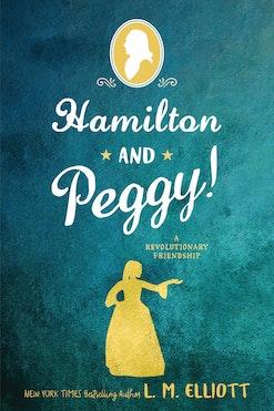 Hamilton and Peggy! A Revolutionary Friendship book cover