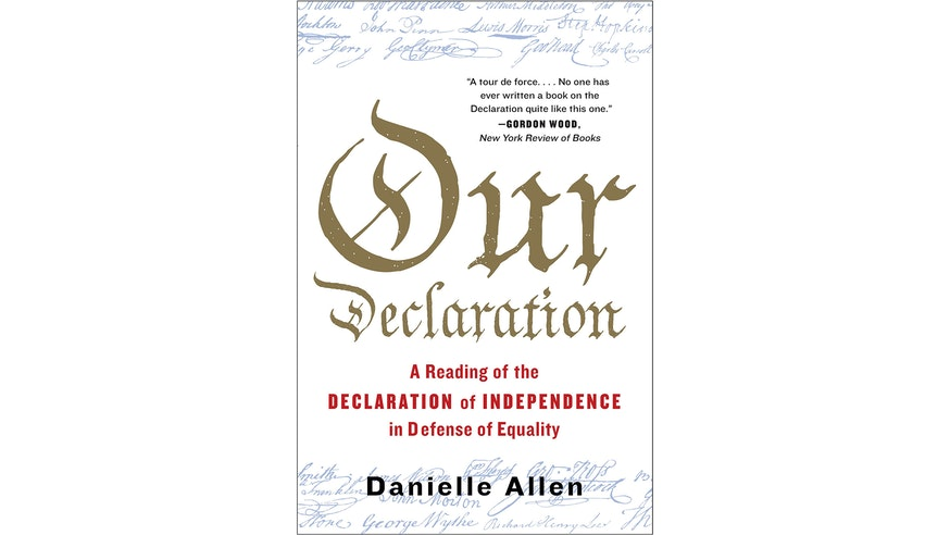 This image depicts the book cover of Our Declaration: A Reading of the Declaration of Independence in Defense of Equality by Danielle Allen. It is a white cover with Our written in very large font in the center. The color of Our Declaration is a shade of brown. A Reading of the Declaration of Independence in Defense of Equality is written in red underneath. Danielle's name is written in black at the bottom of the cover. There are three lines at the top and bottom of the cover that show the signers' names in blue.