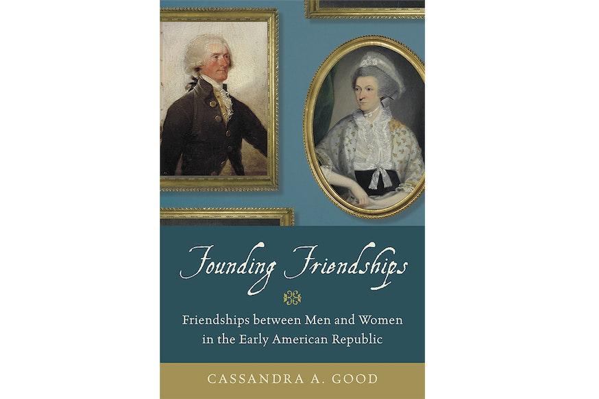 Founding Friendships by Cassandra Good