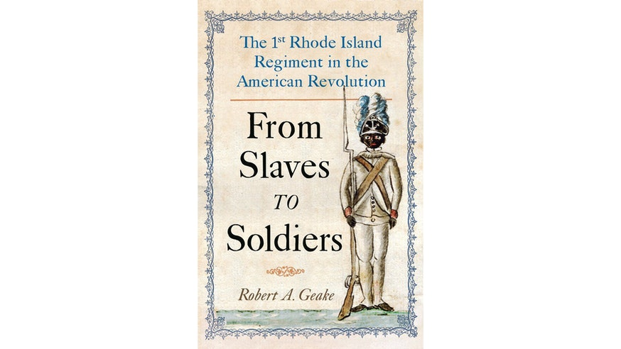From Slaves To Soldiers by Robert Geake