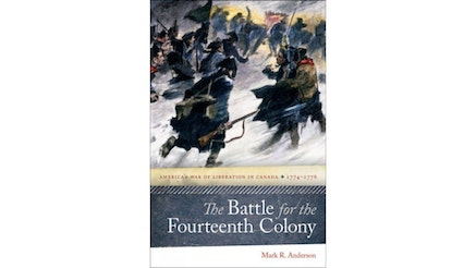 The Battle For The Fourteenth Colony by Mark Anderson