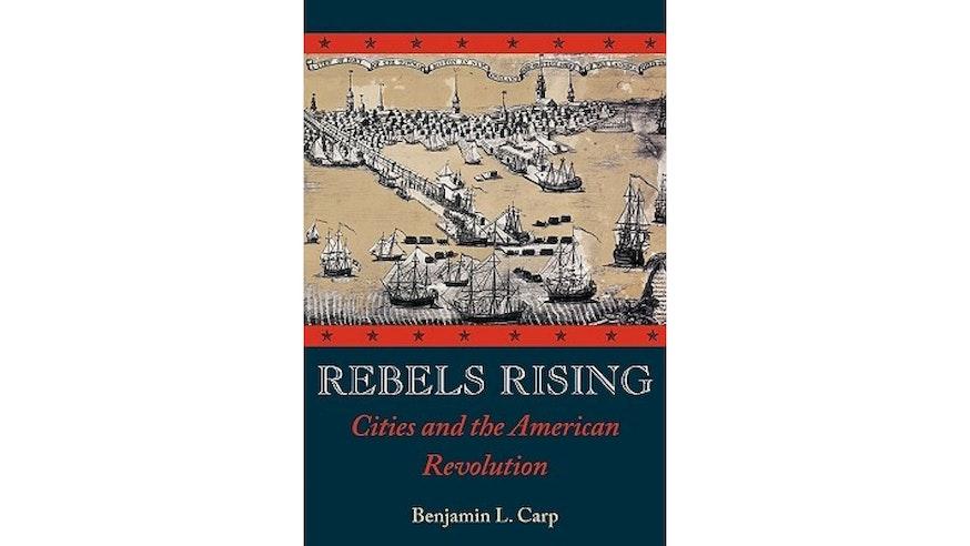 Rebels Rising by Benjamin Carp