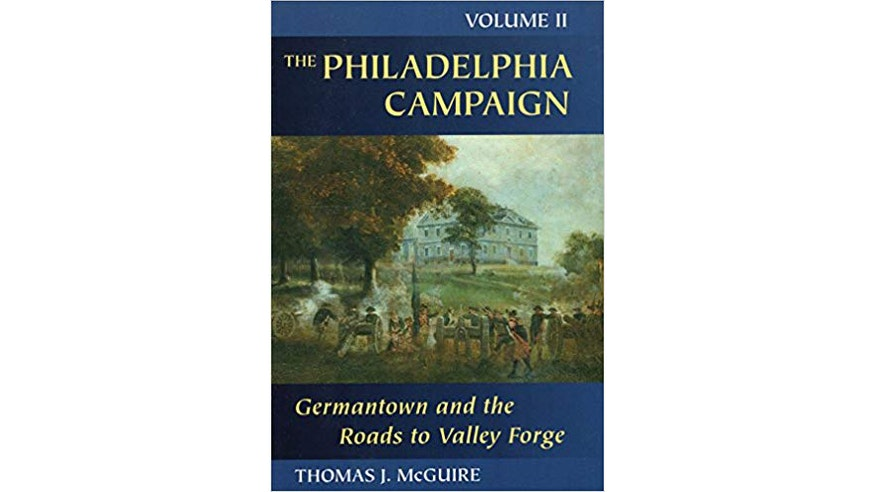 This image depicts the book cover of The Philadelphia Campaign: Germantown and the Roads to Valley Forge, Volume 2 by Thomas Mcguire.