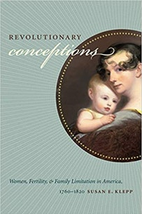 Revolutionary Conceptions by Susan Klepp