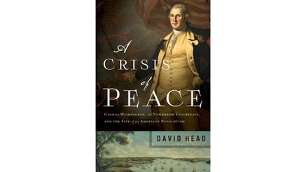 This image depicts A Crisis of Peace by David Head book cover. It is a colored portrait of General Washington.