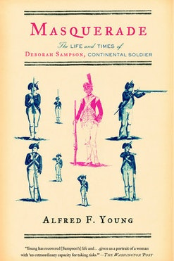 Cover of Alfred Young's book Masquerade: The Life and Times of Deborah Sampson, Continental Soldier