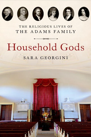 Household Gods by Sara Georgini