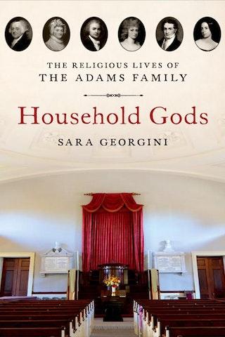 Household Gods by Sara Georgini