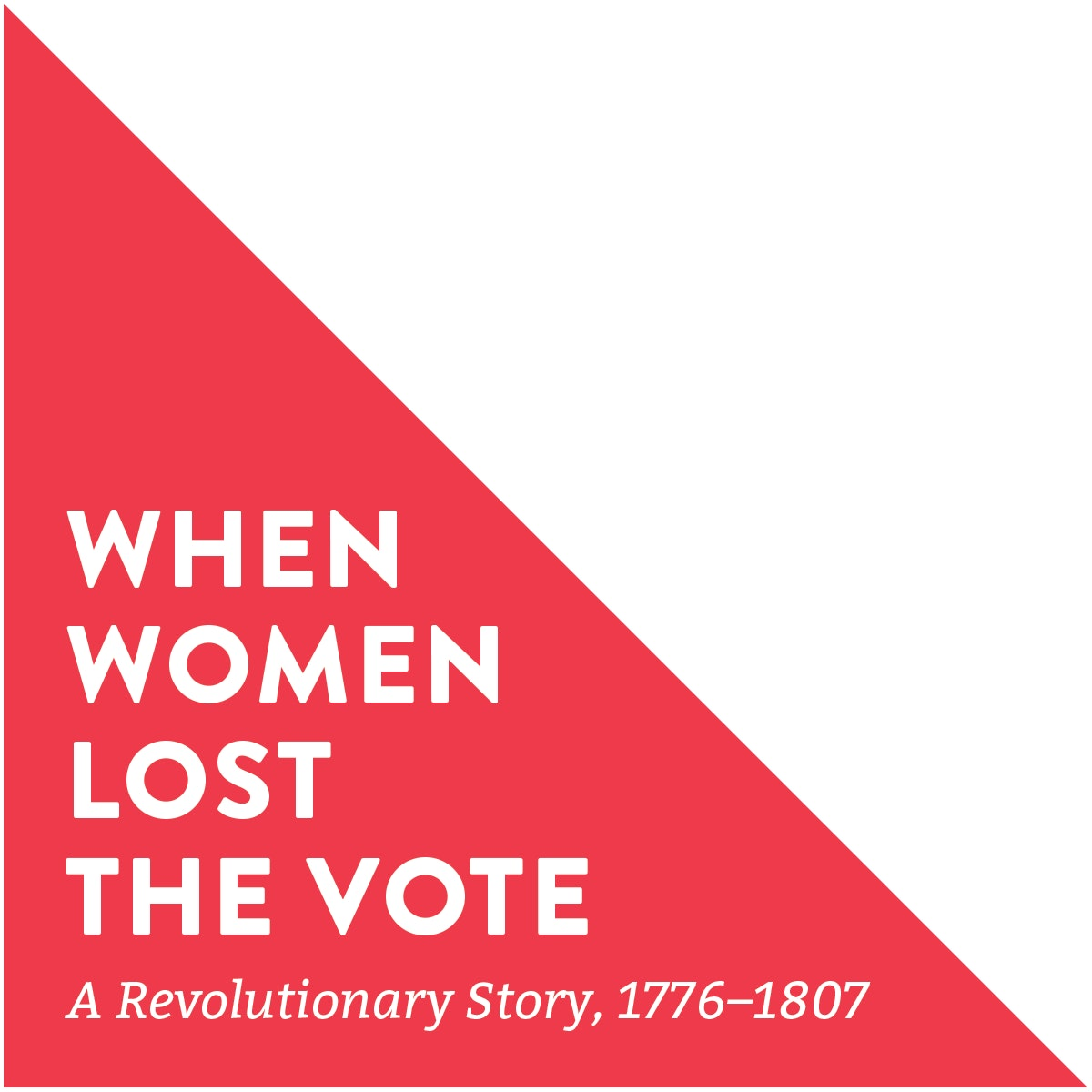 When Women Lost the Vote: A Revolutionary Story