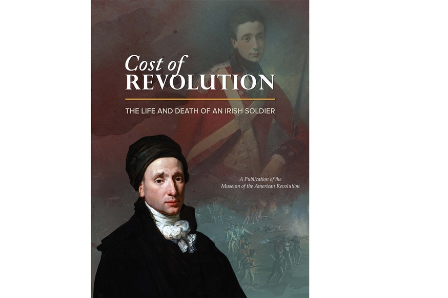 This image depicts the book cover for Cost of Revolution: The Life and Death of an Irish Soldier. This is a catalog of a limited run Museum exhibition. The cover shows two portraits of Richard St. George.