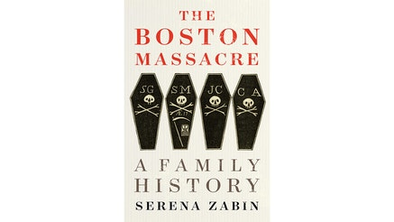 The Boston Massacre by Serena Zabin