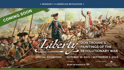 Liberty Exhibit of Don Troiani paintings Coming Soon