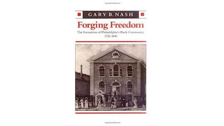 Forging Freedom by Gary Nash
