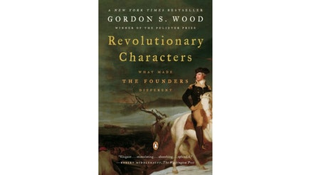 This image depicts the book cover of Revolutionary Characters: What Made the Founders Different by Gordon Wood.