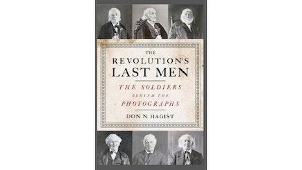 The Revolution's Last Men by Don Hagist