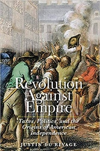 This image depicts the book cover of Revolution Against Empire by Justin Du Rivage.