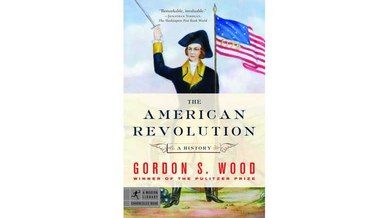 The American Revolution: A History by Gordon S. Wood