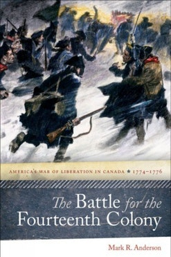 The Battle for the Fourteenth Colony: America's War of Liberation in Canada, 1774–1776 book cover
