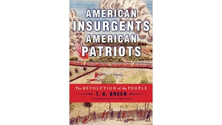 American Insurgents American Patriots by T.H. Breen