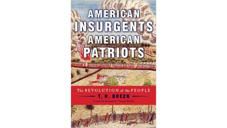 This image depicts the book cover of American Insurgents American Patriots: The Revolution of the People by T.H. Breen. The book cover is a painting of a Revolutionary battle with smoke clouds filling the air.